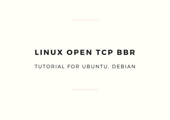 Ubuntu enable tcp bbr 開啟bbr